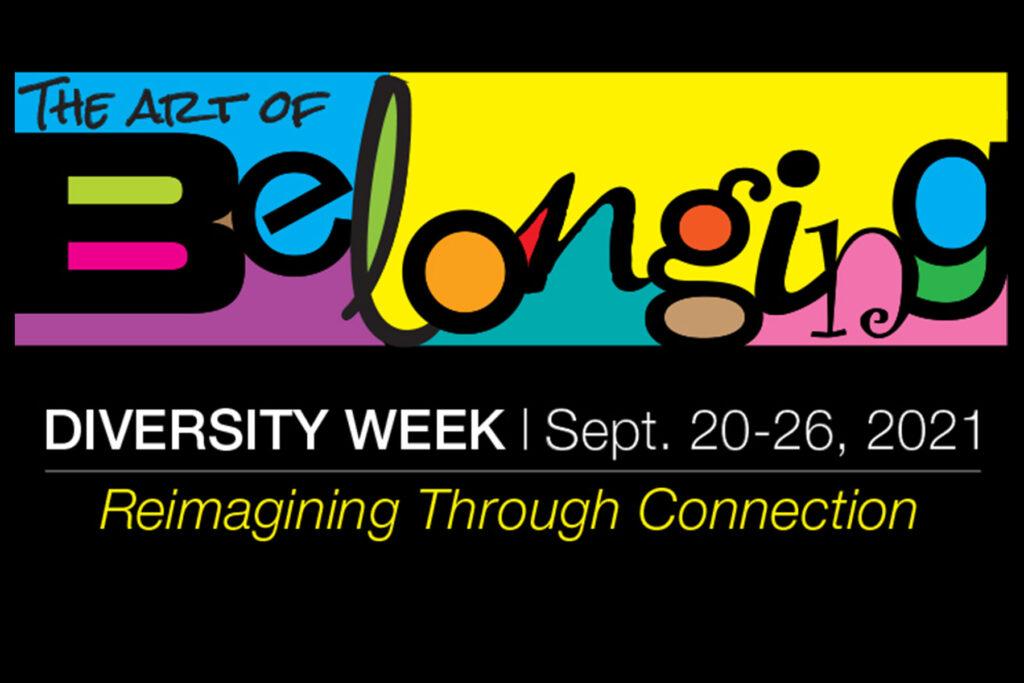 The art of belonging - Reimagining through connection | Diversity Week 2021